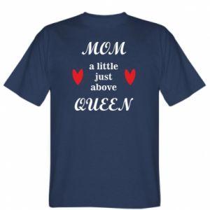 Koszulka męska Mom a tittle just above queen