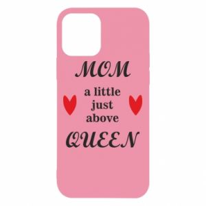 Etui na iPhone 12/12 Pro Mom a tittle just above queen