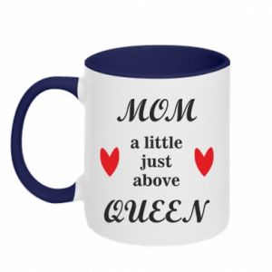 Kubek dwukolorowy Mom a tittle just above queen