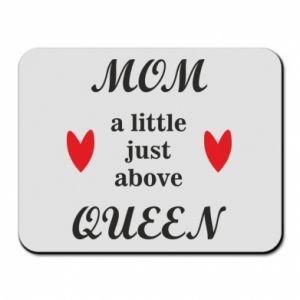 Podkładka pod mysz Mom a tittle just above queen