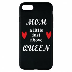 Etui na iPhone 7 Mom a tittle just above queen