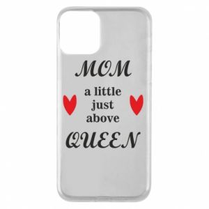 Etui na iPhone 11 Mom a tittle just above queen
