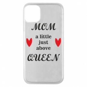 Etui na iPhone 11 Pro Mom a tittle just above queen