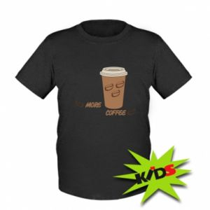 Kids T-shirt More coffee