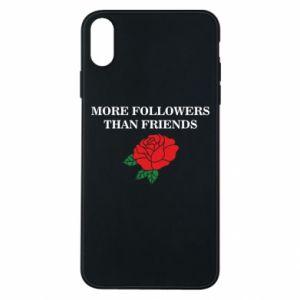 Etui na iPhone Xs Max More followers than friends