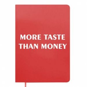 Notes More taste than money