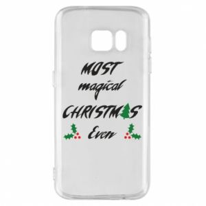Phone case for Samsung S7 Most magical Christmas ever