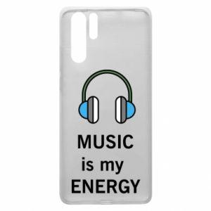 Etui na Huawei P30 Pro Music is my energy