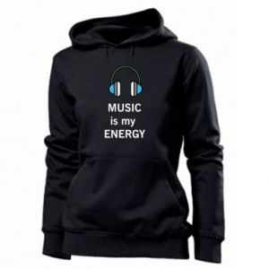 Women's hoodies Music is my energy