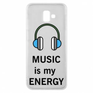 Phone case for Samsung J6 Plus 2018 Music is my energy