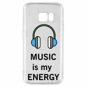 Phone case for Samsung S7 Music is my energy