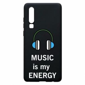Phone case for Huawei P30 Music is my energy