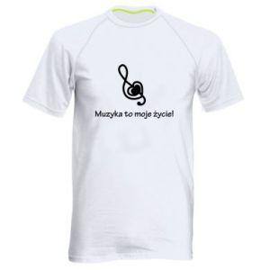 Męska koszulka sportowa Muzyka to moje życie!