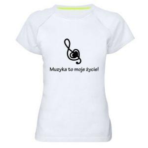 Damska koszulka sportowa Muzyka to moje życie!