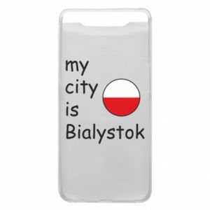 Phone case for Samsung A80 My city is Bialystok
