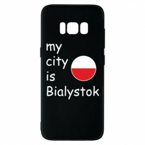 Phone case for Samsung S8 My city is Bialystok