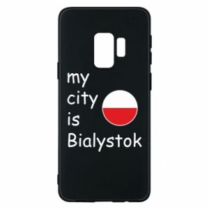 Phone case for Samsung S9 My city is Bialystok