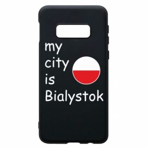 Phone case for Samsung S10e My city is Bialystok