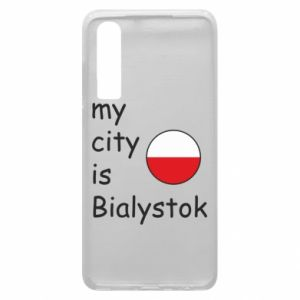 Phone case for Huawei P30 My city is Bialystok