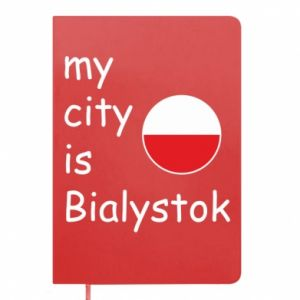 Notepad My city is Bialystok