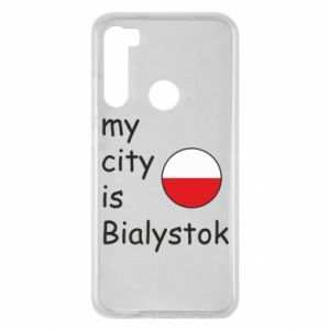 Xiaomi Redmi Note 8 Case My city is Bialystok