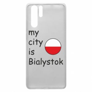 Huawei P30 Pro Case My city is Bialystok