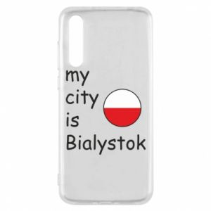Huawei P20 Pro Case My city is Bialystok