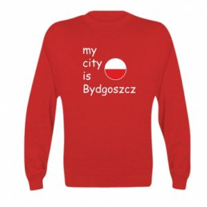 Kid's sweatshirt My city is Bydgoszcz