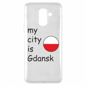 Phone case for Samsung A6+ 2018 My city is Gdansk