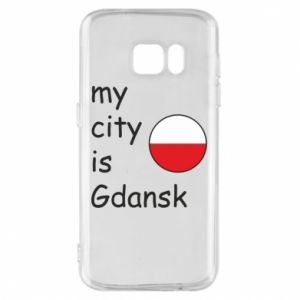 Phone case for Samsung S7 My city is Gdansk