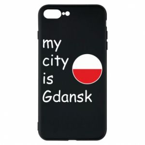 Phone case for iPhone 8 Plus My city is Gdansk