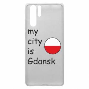 Huawei P30 Pro Case My city is Gdansk