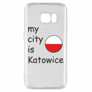 Phone case for Samsung S7 My city is Katowice