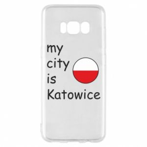 Phone case for Samsung S8 My city is Katowice
