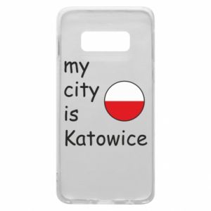 Phone case for Samsung S10e My city is Katowice