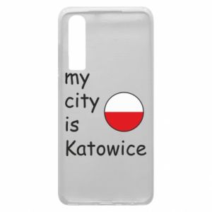 Phone case for Huawei P30 My city is Katowice