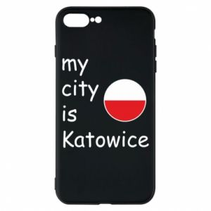 Phone case for iPhone 8 Plus My city is Katowice