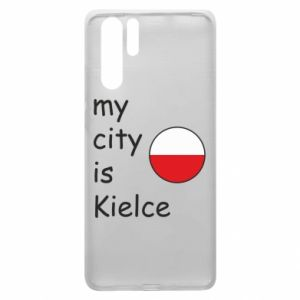 Huawei P30 Pro Case My city is Kielce