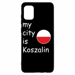 Samsung A31 Case My city is Koszalin