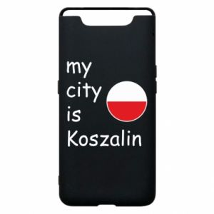 Samsung A80 Case My city is Koszalin