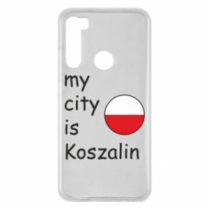 Xiaomi Redmi Note 8 Case My city is Koszalin