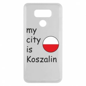 LG G6 Case My city is Koszalin