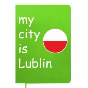 Notes My city is Lublin