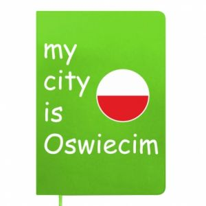 Notes My city is Oswiecim