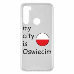 Xiaomi Redmi Note 8 Case My city is Oswiecim