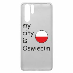 Huawei P30 Pro Case My city is Oswiecim