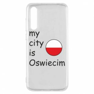 Huawei P20 Pro Case My city is Oswiecim