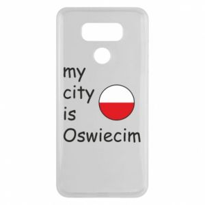 LG G6 Case My city is Oswiecim