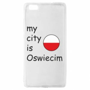Huawei P8 Lite Case My city is Oswiecim