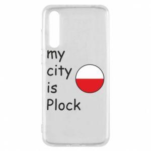 Huawei P20 Pro Case My city is Plock